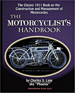Livre : The Motorcyclist's Handbook - The Classic 1911 Book on the Construction and Management of Motorcycles