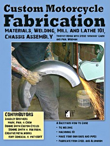 Livre : Custom Motorcycle Fabrication : Materials, Welding, Mill and Lathe 101, Chassis Assembly