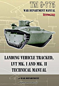 Boek: Landing Vehicle Tracked, LVT MK. I and MK. II - Technical manual (TM9-775)