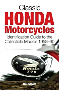 Livre : Classic Honda Motorcycles - Identification Guide to the Collectable Models 1958-1990