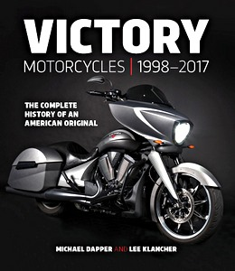 Livre : Victory Motorcycles 1998-2017 : The Complete History of an American Original
