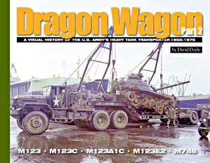 Boek: Dragon Wagon (Part 2) - A Visual History of the U.S. Army's Heavy Tank Transporter 1955-1975
