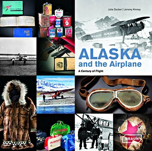 Alaska and the Airplane : A Century of Flight