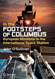 Boek : In the Footsteps of Columbus : European Missions to the International Space Station
