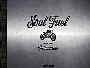Livre : Soul Fuel - BMW R nineT Customizers