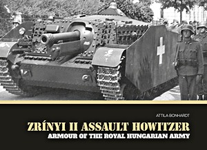 Boek: Zrinyi II Assault Howitzer (Armour of the Royal Hungarian Army)