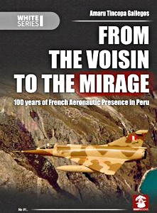 Boek: From the Voisin to the Mirage : 100 Years of French Aeronautic Presence in Peru