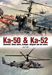Boek: Ka-50 & Ka-52 : Werewolf, Black Shark, Erdogan, Alligator and the others
