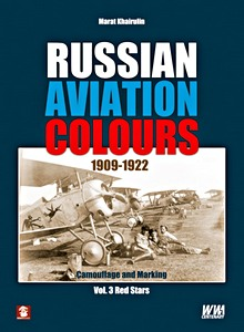 Boek: Russian Aviation Colours 1909-1922 : Camouflage and Marking (Volume 3) - Red Stars
