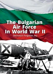 Boek : The Bulgarian Air Force in World War II : Germany's Forgotten Ally