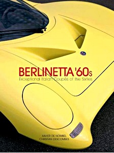 Berlinetta `60s : Exceptional Italian Coupes of the 1960s
