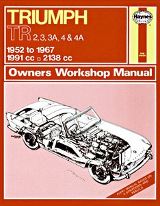 Livre : Triumph TR2, TR3, TR3A, TR4 & TR4A (1952-1967) - Haynes Owners Workshop Manual