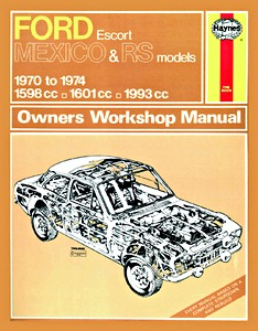 Boek: Ford Escort Mk I - Mexico, RS 1600 & RS 2000 (1970-1974) - Haynes Owners Workshop Manual