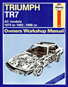 Livre : Triumph TR7 - All models (1975-1982) - Haynes Owners Workshop Manual