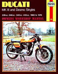 Livre : Ducati Mk III & Desmo Singles - 239 cc, 248 cc, 340 cc, 435 cc (1969-1976) - Haynes Owners Workshop Manual