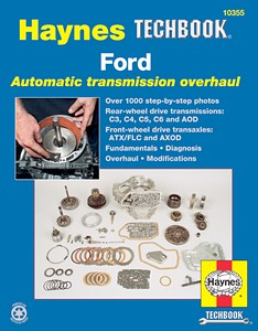 Livre : Ford Automatic Transmission Overhaul Manual (1964-1996) - Fundamentals, diagnosis, overhaul, modifications - Haynes TechBook