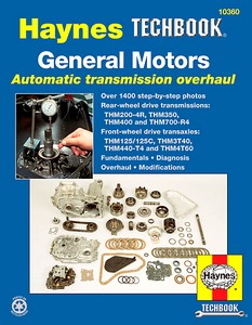 Livre : General Motors Automatic Transmission Overhaul Manual (1964-1994) - Fundamentals, diagnosis, overhaul, modifications - Haynes TechBook