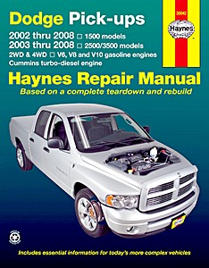 Livre : Dodge Full-size Pick-ups (2002-2008) - V6, V8 and V10 gasoline engines / Cummins turbo-diesel engine - Haynes Repair Manual