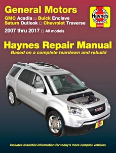 Livre : GMC Acadia / Buick Enclave / Saturn Outlook / Chevrolet Traverse (2007-2017) - Haynes Repair Manual