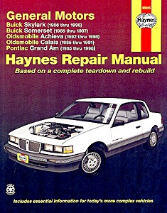 Boek: Buick Skylark (1986-1999), Somerset (1985-1987) / Oldsmobile Achieva (1992-1998), Calais (1985-1991) / Pontiac Grand Am (1985-1998) - Haynes Repair Manual
