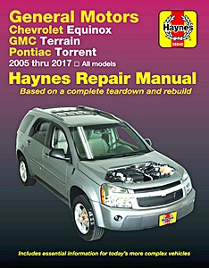 Livre : Chevrolet Equinox (2005-2017) / GMC Terrain (2010-2017) / Pontiac Torrent (2006-2009) - Haynes Repair Manual