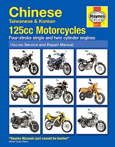 Livre : Chinese, Taiwanese and Korean 125 cc Motorcycles - Four-stroke single and twin cylinder engines - Haynes Owners Workshop Manual
