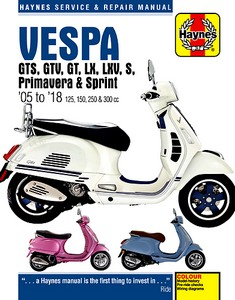 Vespa GTS 125, 250 & 300 ie, GTV 250 & 300ie, LX 125 & 150ie, S125 & 150ie (2005-2010) - Haynes Owners Workshop Manual