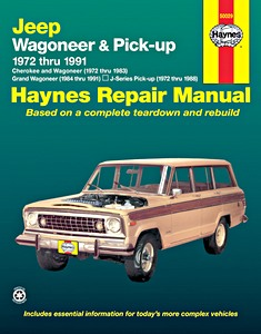 Livre : Jeep Wagoneer and Cherokee (1972-1983), Grand Wagoneer (1984-1991), J-series Pick-up (1972-1988) - Haynes Repair Manual