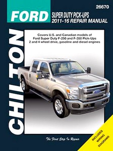 Livre : Ford Super-Duty F-250 and F-350 Pick-Ups - gasoline and diesel engine (2011-2016) - Chilton Repair Manual