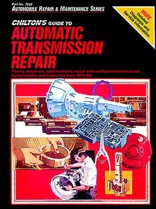 Livre : Guide to Automatic Transmission Repair - American Car Transmissions and Transaxles (1974-1980) - Chilton Repair Manual
