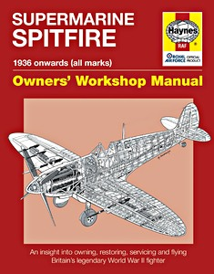 Boek: Supermarine Spitfire Manual - An insight into restoring, servicing and flying (Haynes Aircraft Manual)