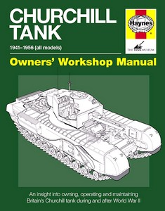 Boek: Churchill Tank Manual - all models (1941-1956) - An insight into owning, operating and maintenance (Haynes Military Manual)