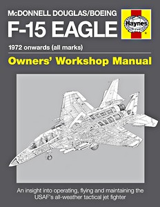 Boek: McDonnell Douglas / Boeing F-15 Eagle Manual (1972 onwards) - An insight into operating, flying and maintaining (Haynes Aircraft Manual)