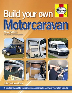 Build your own Motorcaravan (2nd Edition) - A practical manual for van conversions, coachbuilts and major renovation projects
