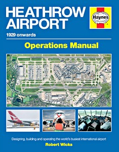 Boek : Heathrow Airport Manual (1929 onwards) - Designing, building and operating the world's busiest international airport