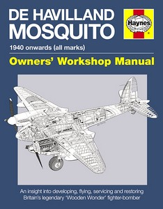 Boek: De Havilland Mosquito Manual (1940 onwards) - An insight into developing, flying, servicing and restoring (Haynes Aircraft Manual)