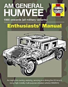 Boek: Humvee Enthusiasts' Manual - all military variants (1985 onwards) - An insight into owning, restoring, servicing and driving (Haynes Military Manual)