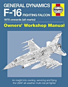 Boek: General Dynamics F-16 Fighting Falcon Manual (1978 onwards) - An insight into owning, servicing and flying (Haynes Aircraft Manual)