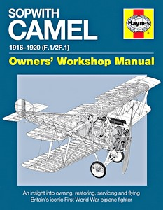 Boek: Sopwith Camel Manual 1916-1920 (F.1 / 2F.1) - An insight into owning, restoring, servicing and flying (Haynes Aircraft Manual)