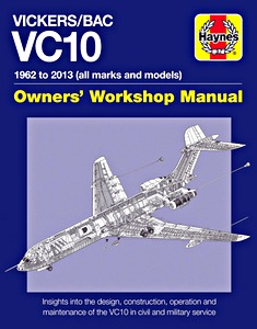 Boek: Vickers / BAC VC10 Manual (1962-2013) - Insights into the design, construction, operation and maintenance (Haynes Aircraft Manual)