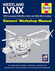 Westland Lynx Manual (1976 to pesent) - An insight into the design, construction, operation and maintenance