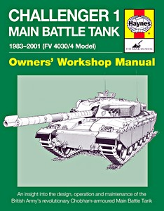 Boek: Challenger 1 Main Battle Tank (FV 4030/4 Model) Manual (1983-2001) - An insight into the design, operation and maintenance (Haynes Military Manual)