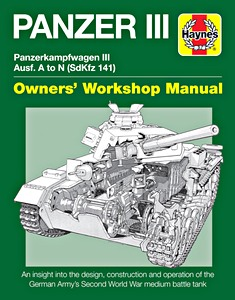 Boek: Panzer III Manual: Panzerkampfwagen III Ausf. A to N (Sd.Kfz. 141) - An insight into the design, construction and operation (Haynes Military Manual)