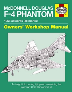 Boek: McDonnell Douglas F-4 Phantom Manual (1958 onwards) - An insight into owning, flying and maintaining (Haynes Aircraft Manual)
