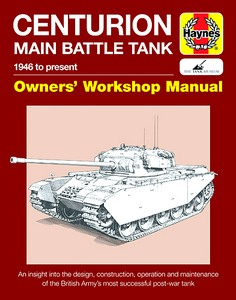 Boek: Centurion Main Battle Tank Manual (1946 to present) - An insight into the design, construction, operation and maintenance (Haynes Military Manual)