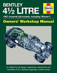 Boek: Bentley 4 1/2 Litre Manual (1927 onwards) - An insight into the design, engineering, maintainance and ownership