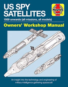Boek : U.S. Spy Satellites Manual (1959 onwards) - An insight into the technology and engineering (Haynes Space Manual)