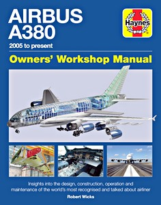 Boek: Airbus A380 Manual (2005 to present) - Insights into the design, construction, operation and maintenance (Haynes Aircraft Manual)