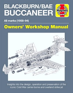 Boek : Blackburn Buccaneer Manual (1958-1994) - An insight into the design, operation and preservation (Haynes Aircraft Manual)