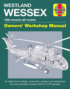 Westland Wessex Manual (1958 onwards) - An insight into the design, construction, operation and maintenance